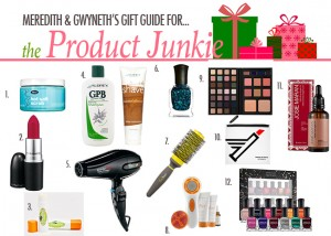 Meredith and Gwyneth's Holiday Gift Guide for The Product Junkie